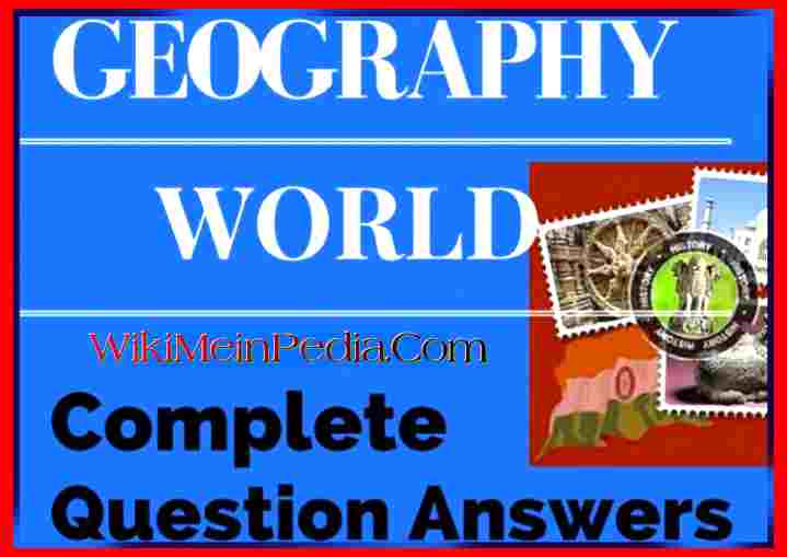 Geography India And World Complete Question Answers