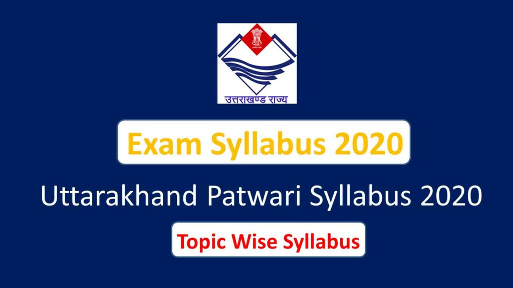 Uttarakhand Patwari Syllabus 2020|Uttarakhand Patwari Sample Question Papers & Syllabus Exam Pattern