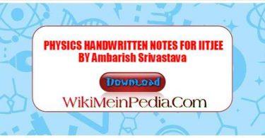 PHYSICS HANDWRITTEN NOTES FOR IITJEE BY Ambarish Srivastava