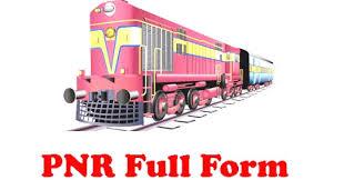 PNR Full Form, Full Form Of PNR In Railway